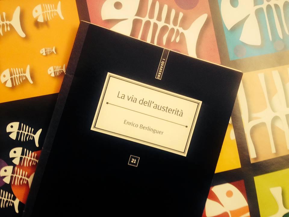 La via dell'austerità - Enrico Berlinguer
