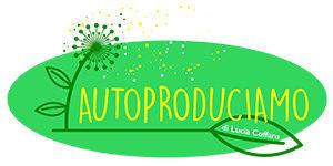 Autoproduciamo - Il Blog di Lucia Cuffaro