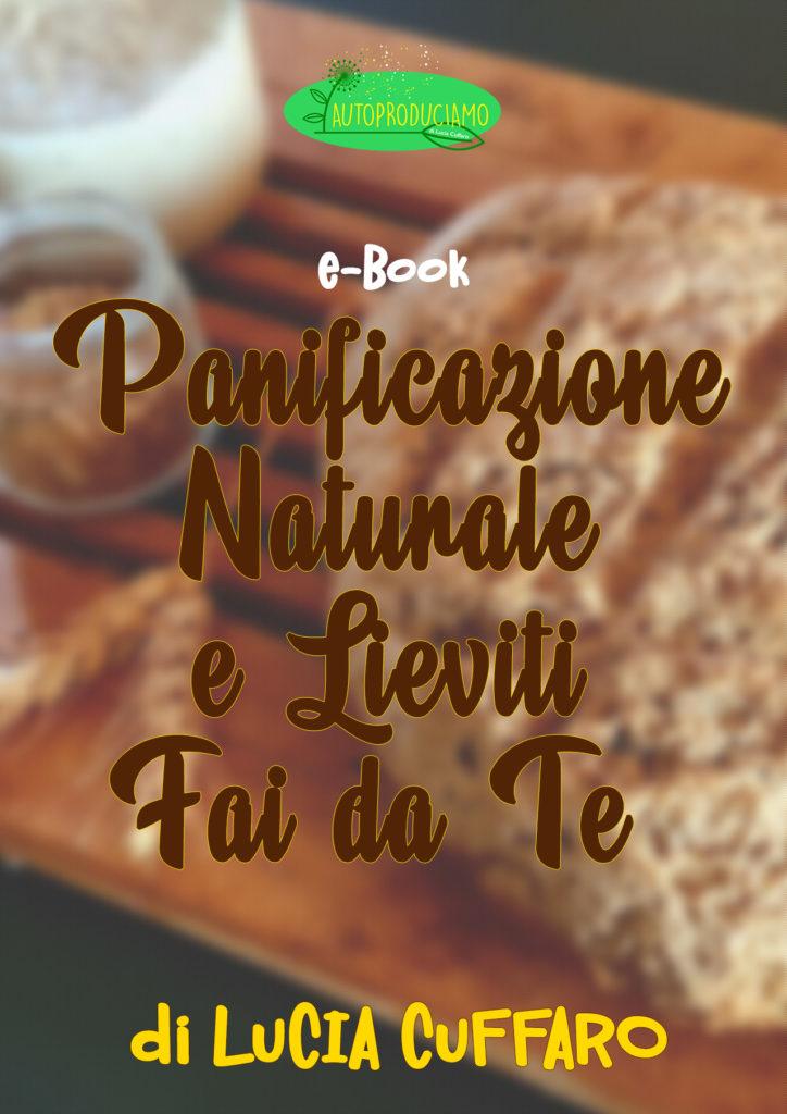 Ebook Panificazione Naturale e Lieviti Fai da Te - Lucia Cuffaro - Newsletter Autoproduciamo